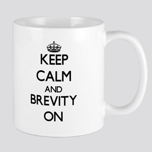 Keep Calm and Brevity ON Mugs