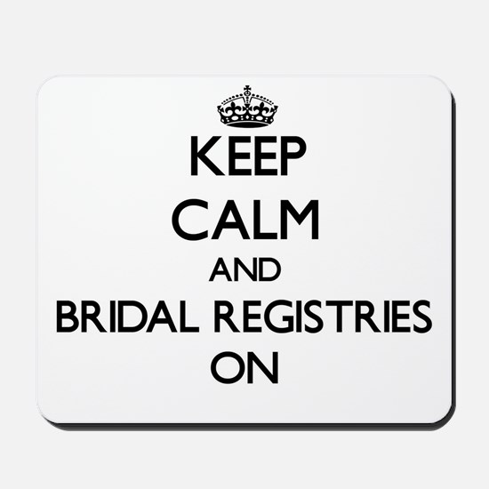 Keep Calm and Bridal Registries ON Mousepad