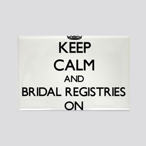 Keep Calm and Bridal Registries ON Magnets