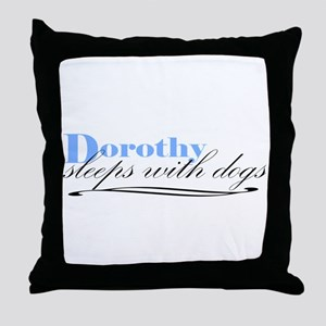 Dorothy Sleeps With Dogs Throw Pillow