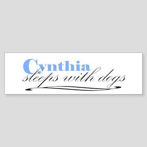 Cynthia Sleeps With Dogs Bumper Sticker