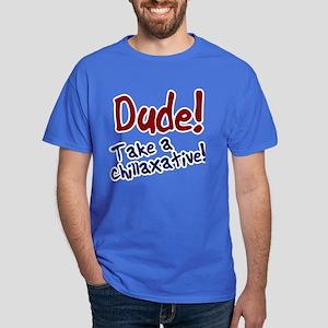 Take A Chillaxative Dark T-Shirt