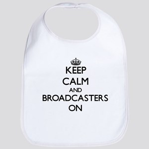 Keep Calm and Broadcasters ON Bib