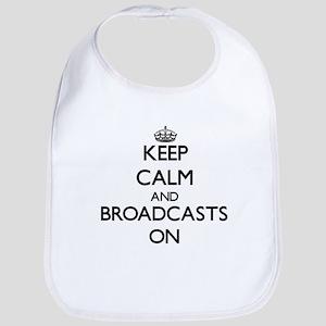 Keep Calm and Broadcasts ON Bib