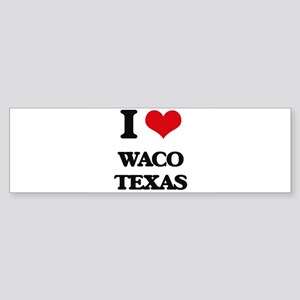 I love Waco Texas Bumper Sticker