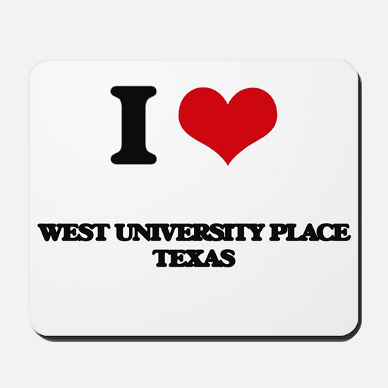 I love West University Place Texas Mousepad