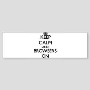 Keep Calm and Browsers ON Bumper Sticker