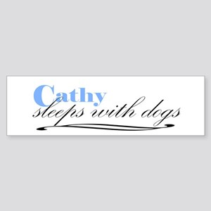 Cathy Sleeps With Dogs Bumper Sticker