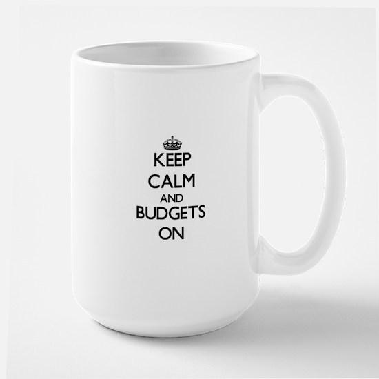 Keep Calm and Budgets ON Mugs