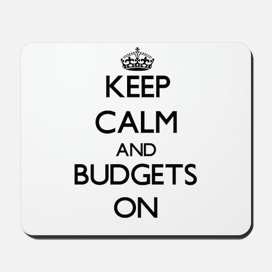Keep Calm and Budgets ON Mousepad