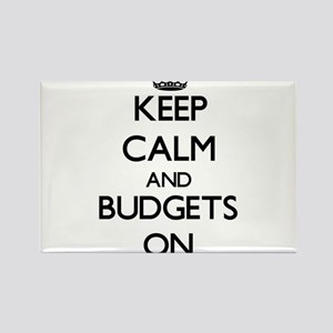 Keep Calm and Budgets ON Magnets