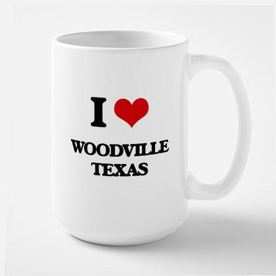 I love Woodville Texas Mugs