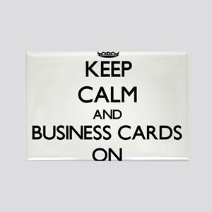 Keep Calm and Business Cards ON Magnets