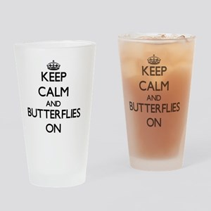 Keep Calm and Butterflies ON Drinking Glass