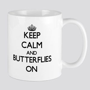 Keep Calm and Butterflies ON Mugs