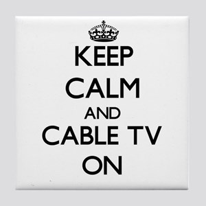 Keep Calm and Cable TV ON Tile Coaster