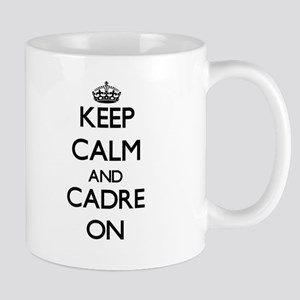 Keep Calm and Cadre ON Mugs