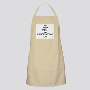 Keep Calm and Cancellations ON Apron