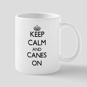 Keep Calm and Canes ON Mugs
