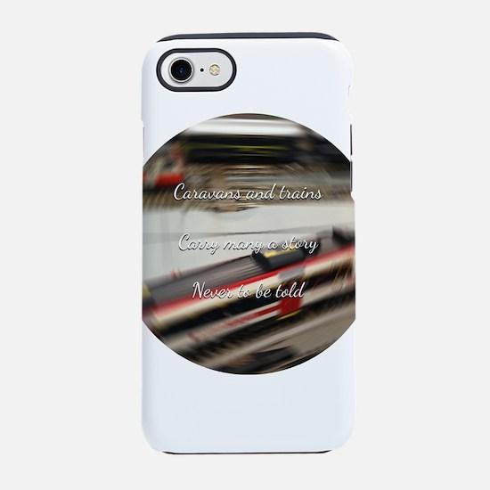 Caravans and trains iPhone 7 Tough Case