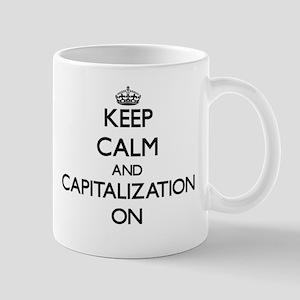 Keep Calm and Capitalization ON Mugs