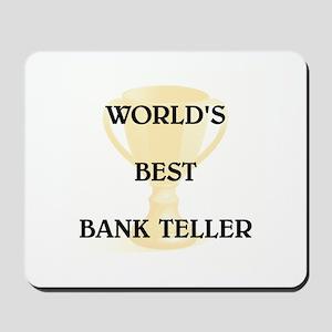 BANK TELLER Mousepad