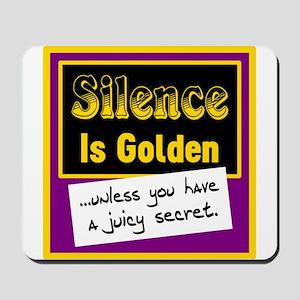 Silence Is Golden Mousepad