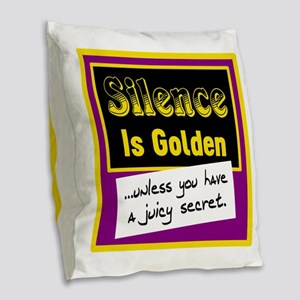 Silence Is Golden Burlap Throw Pillow