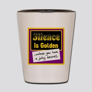 Silence Is Golden Shot Glass