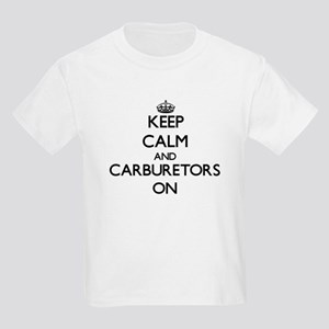Keep Calm and Carburetors ON T-Shirt
