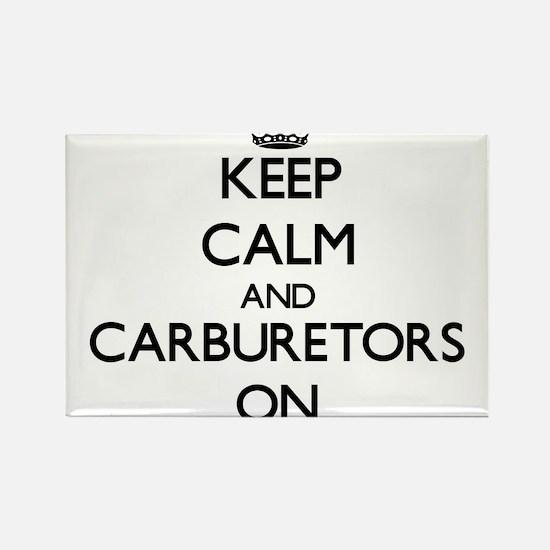 Keep Calm and Carburetors ON Magnets