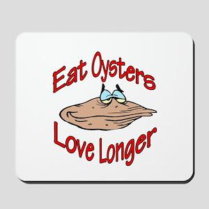 Eat Oysters Love Longer Mousepad