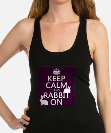 Keep Calm and Rabbit On Racerback Tank Top