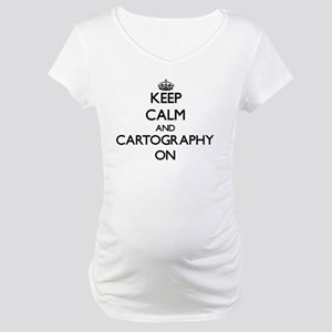 Keep Calm and Cartography ON Maternity T-Shirt