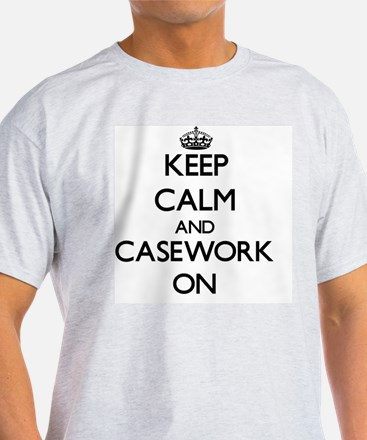 Keep Calm and Casework ON T-Shirt