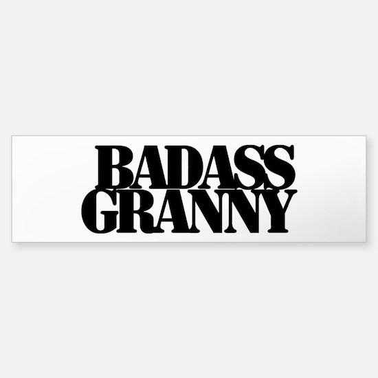 Badass Granny Bumper Bumper Bumper Sticker
