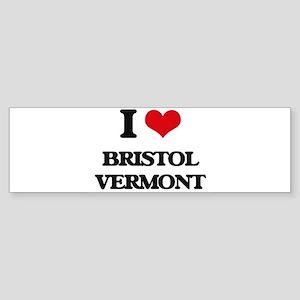 I love Bristol Vermont Bumper Sticker