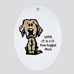 Love Is A Four Legged Word Ornament (oval)