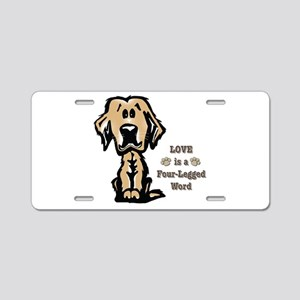 Love is a Four Legged Word Aluminum License Plate