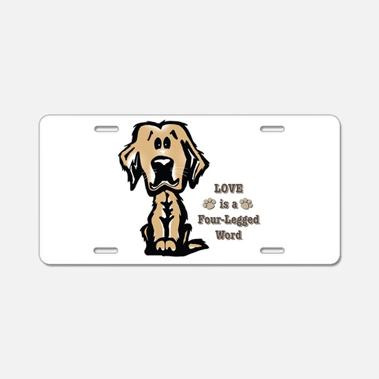 Love is a Four Legged Word Aluminum License Plate