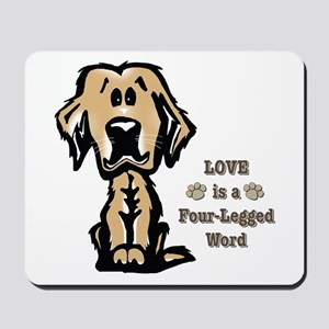 Love is a Four Legged Word Mousepad
