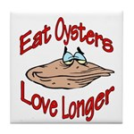 Eat Oysters Love Longer Tile Coaster