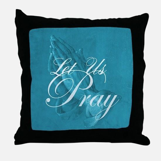 Let Us Pray Throw Pillow