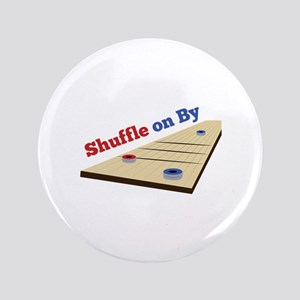 """Shuffle on By 3.5"""" Button"""