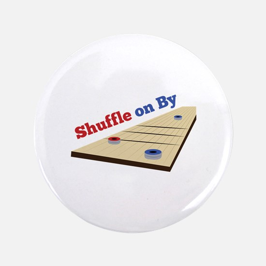 "Shuffle on By 3.5"" Button"