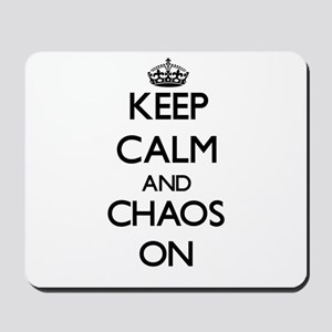Keep Calm and Chaos ON Mousepad