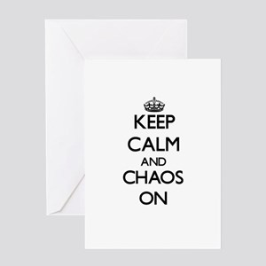Keep Calm and Chaos ON Greeting Cards