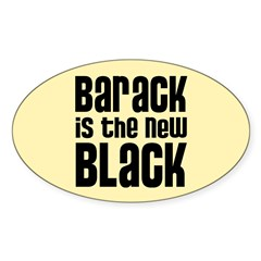 Barack is the New Black Oval Sticker