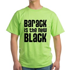 Barack is the New Black Green T-Shirt