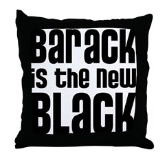 Barack is the New Black Throw Pillow